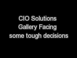 CIO Solutions Gallery Facing some tough decisions