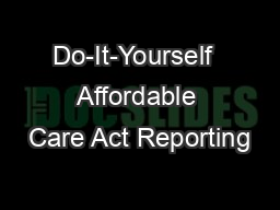 Do-It-Yourself  Affordable Care Act Reporting