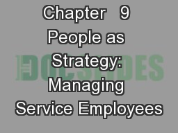 Chapter   9 People as Strategy: Managing Service Employees