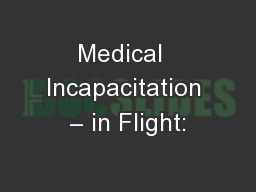 Medical  Incapacitation � in Flight: