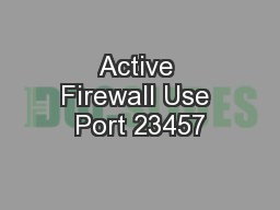 Active Firewall Use Port 23457
