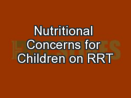 Nutritional Concerns for Children on RRT