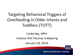 Targeting Behavioral Triggers of Overfeeding in Older Infants and Toddlers (TOTT)