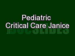 Pediatric Critical Care Janice