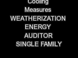 Cooling Measures WEATHERIZATION ENERGY AUDITOR SINGLE FAMILY