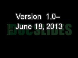 Version  1.0– June 18, 2013 PowerPoint PPT Presentation