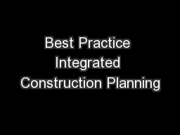 Best Practice Integrated Construction Planning