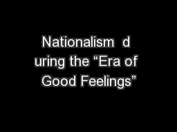 "Nationalism  d uring the ""Era of Good Feelings"""