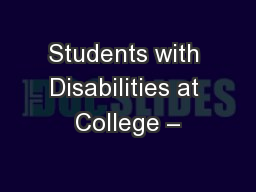 Students with Disabilities at College – PowerPoint PPT Presentation