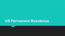 US Permanent Residence General Steps for a Green