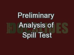 Preliminary Analysis of Spill Test PowerPoint PPT Presentation