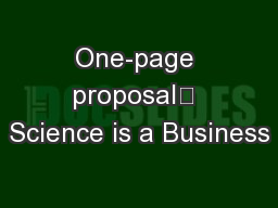 One-page proposal	 Science is a Business