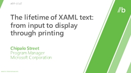 The lifetime of XAML text: from input to display through printing