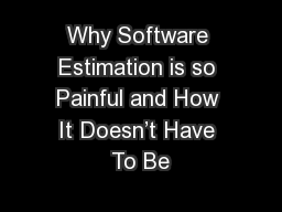 Why Software Estimation is so Painful and How It Doesn't Have To Be