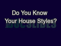 Do You Know Your House Styles?
