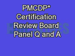 PMCDP* Certification Review Board Panel Q and A