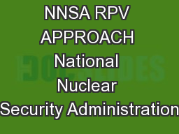 NNSA RPV APPROACH National Nuclear Security Administration PowerPoint PPT Presentation