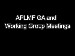 APLMF GA and  Working Group Meetings