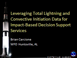 Leveraging Total Lightning and Convective Initiation Data for Impact-Based Decision Support Service PowerPoint PPT Presentation