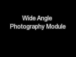 Wide Angle Photography Module