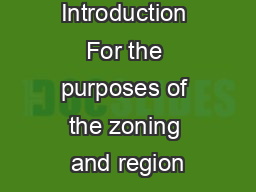 Introduction For the purposes of the zoning and region