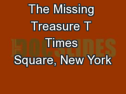 The Missing Treasure T Times Square, New York