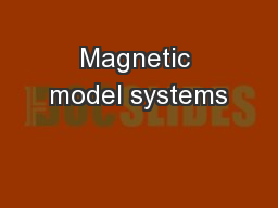 Magnetic model systems