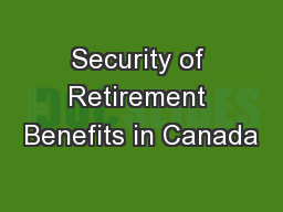 Security of Retirement Benefits in Canada PowerPoint PPT Presentation