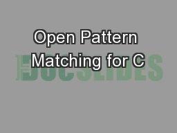 Open Pattern Matching for C PowerPoint PPT Presentation