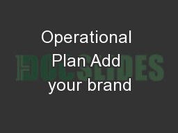 Operational Plan Add your brand
