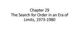 Chapter 29  The Search for Order in an Era of Limits, 1973-1980