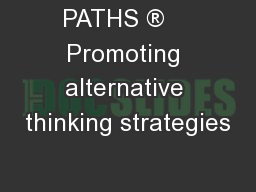 PATHS �    Promoting alternative thinking strategies