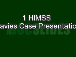 1 HIMSS Davies Case Presentation