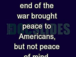 The Big Picture: The end of the war brought peace to Americans, but not peace of mind. Dangers seen