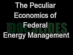 The Peculiar Economics of Federal Energy Management