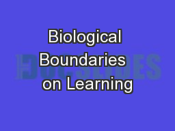 Biological Boundaries  on Learning