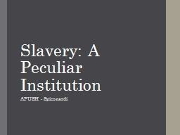 Slavery: A Peculiar Institution