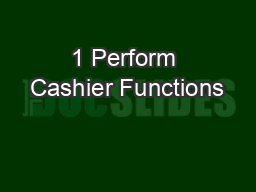 1 Perform Cashier Functions