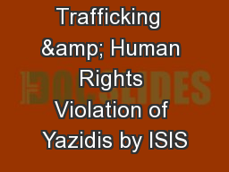 Sex  Trafficking  & Human Rights Violation of Yazidis by ISIS