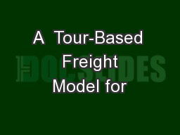 A  Tour-Based  Freight Model for