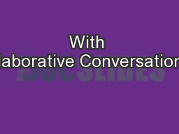With Collaborative Conversations…