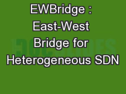EWBridge : East-West Bridge for Heterogeneous SDN