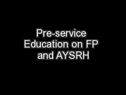 Pre-service Education on FP and AYSRH
