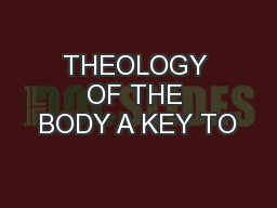 THEOLOGY OF THE BODY A KEY TO