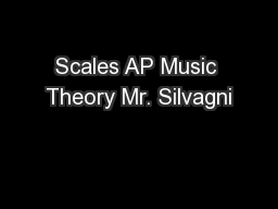 Scales AP Music Theory Mr. Silvagni