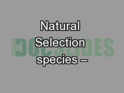 Natural Selection species –