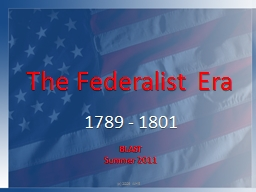 The Federalist Era (c) 2009 AIHE
