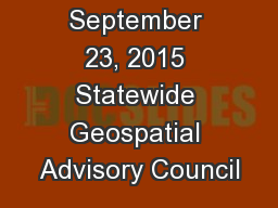 September 23, 2015 Statewide Geospatial Advisory Council
