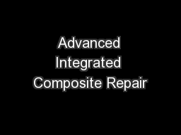 Advanced Integrated Composite Repair