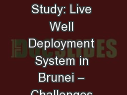 21 May 2015 1 Case  Study: Live Well Deployment System in Brunei � Challenges and learnings